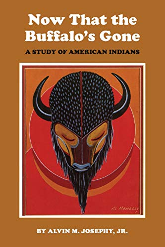Now That the Buffalo's Gone By Alvin M. Josephy, Jr