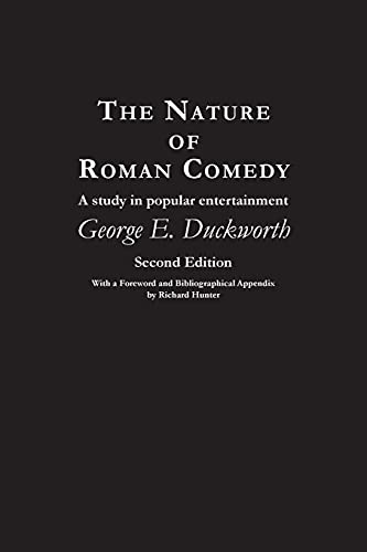 The Nature of Roman Comedy By George Duckworth