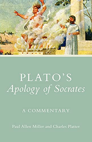 Plato's Apology of Socrates: A Commentary By Paul Allen Miller