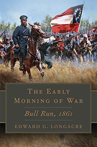 The Early Morning of War By Edward G. Longacre