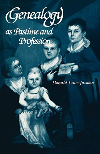 Genealogy as Pastime and Profession By Donald Lines Jacobus