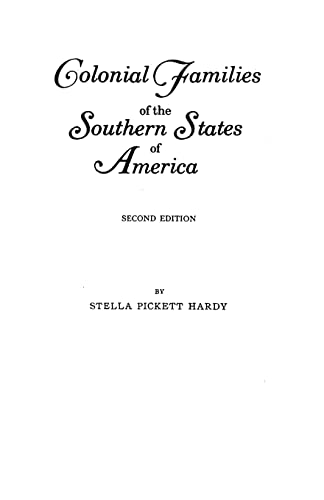 Colonial Families of the Southern States of America By Hardy