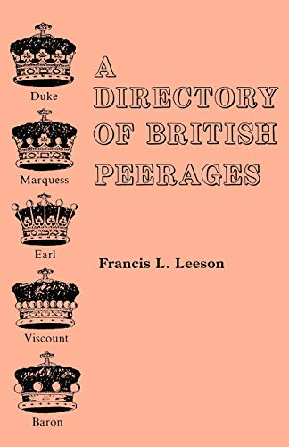 A Directory of British Peerages By Francis L Leeson