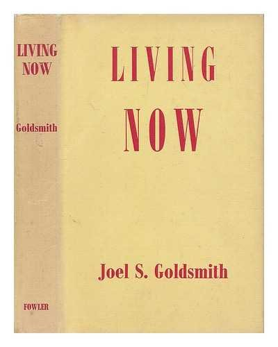 Living Now By Joel S. Goldsmith
