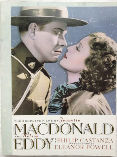 The Complete Films of Jeanette MacDonald and Nelson Eddy By Philip Castanz