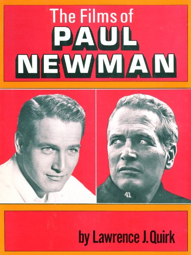 Films of Paul Newman By Lawrence J. Quirk