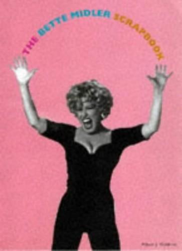 The Bette Midler Scrapbook By Allison J Waldman