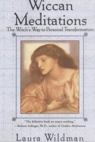 Wiccan Meditations By Laura Wildman