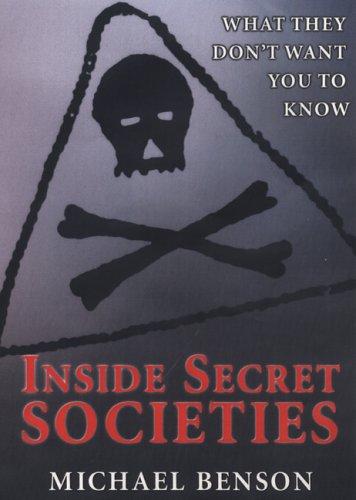 Inside Secret Societies By Michael Benson