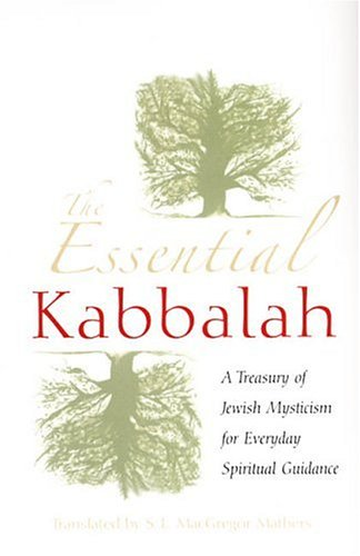 The Essential Kabbalah By S. L. MacGregor Mathers