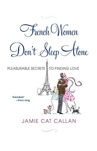 French Women Don't Sleep Alone By Jamie Callan