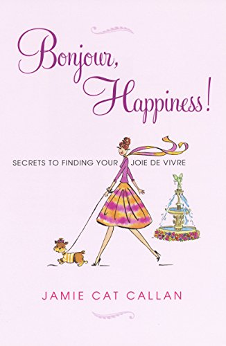 Bonjour, Happiness! By Jamie Callan
