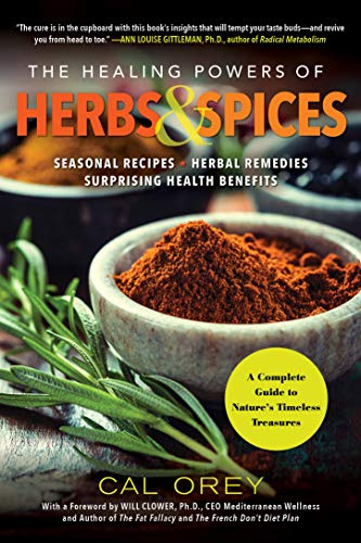 The Healing Powers Of Herbs And Spices By Cal Orey