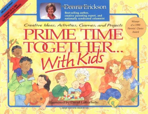 Prime Time Together.with Kids: Creative Ideas, Activities, Games and Projects By Donna Erickson