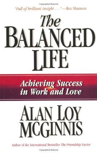 The Balanced Life By Alan Loy McGinnis