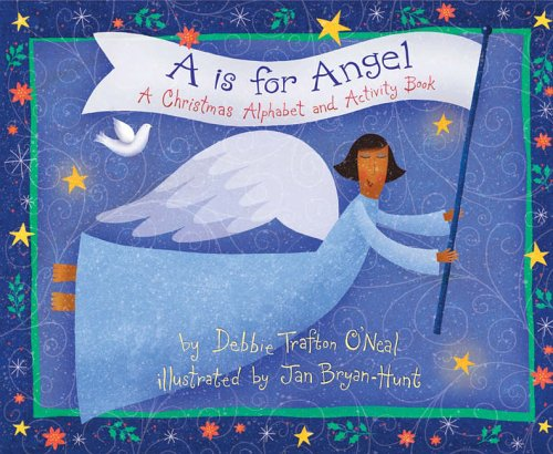 A is for Angel By Debbie Trafton O'Neal