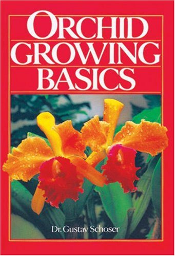 ORCHID GROWING BASICS By Dr Gustav Schoser