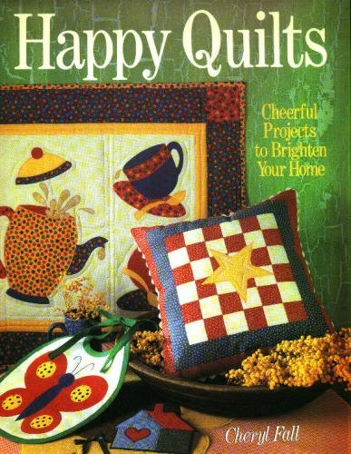 HAPPY QUILTS (PB) By Cheryl Fall