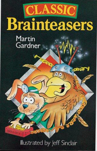 Classic Brainteasers By Martin Gardner