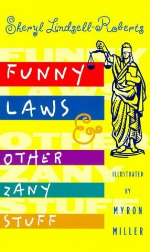 Funny Laws and Other Zany Stuff by Sheryl Lindsell-Roberts
