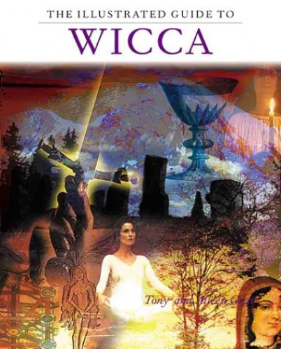 The Illustrated Guide to Wicca By Tony Grist
