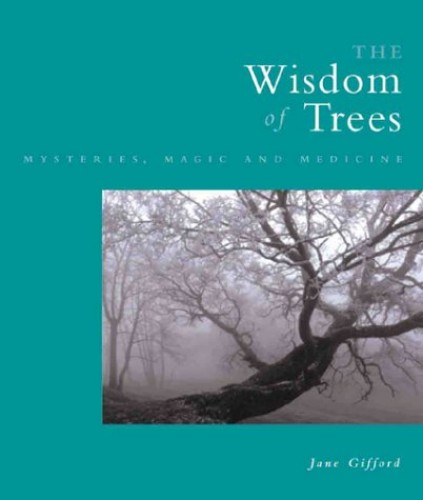The Wisdom of Trees By Jane Gifford