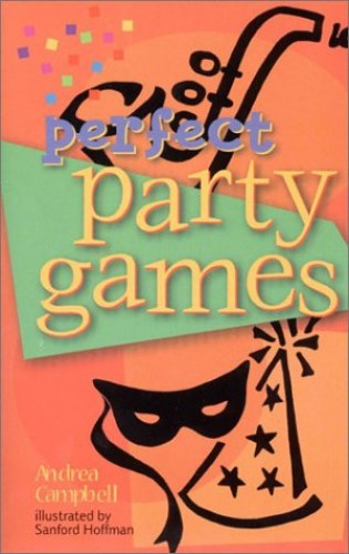PERFECT PARTY GAMES By Andrea Campbell