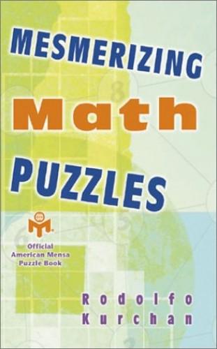 Mesmerising Math Puzzles By Rodolfo Kurcham