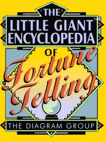 The Little Encyclopedia Of Fortune Telling  Little Giant Enc    By Diagram Group 9780806948232