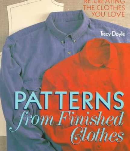 Patterns from Finished Clothes By Tracy Doyle