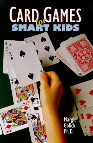 Card Games for Smart Kids By Margie Golick
