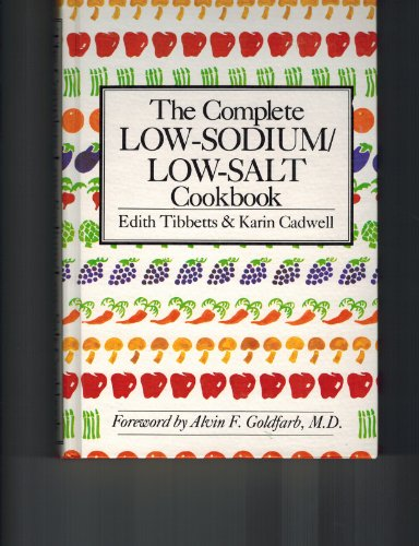 Complete Low-sodium, Low-salt Cook Book By Edith Tibbetts