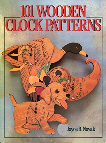 101 Wooden Clock Patterns By Joyce R. Novak
