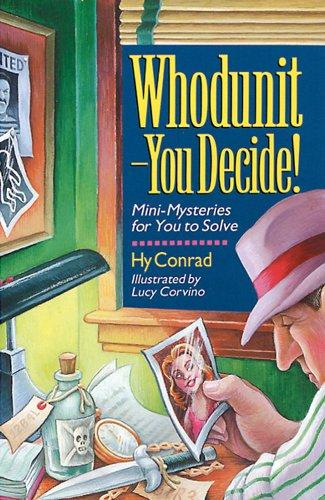 Whodunit - You Decide! By Hy Conrad