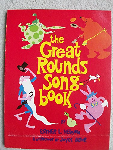 Great Rounds Song Book By Esther L. Nelson