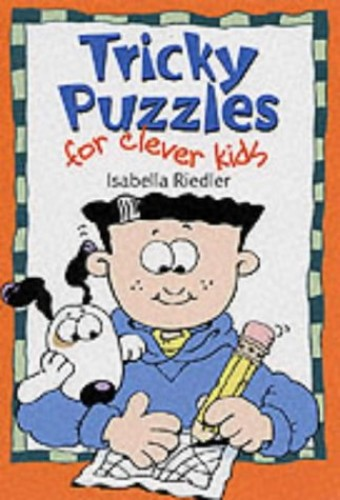 Tricky Puzzles for Clever Kids By Isabella Riedler