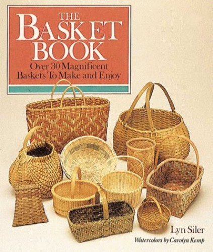 The Basket Book By Lyn Siler