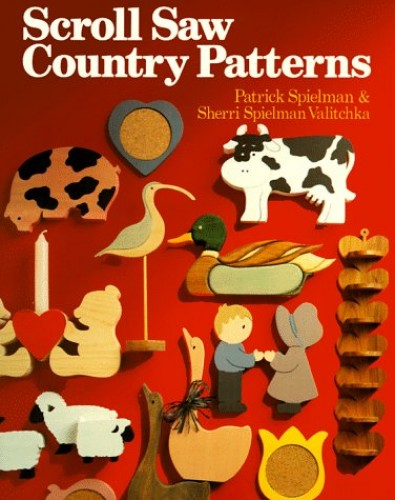 Scroll Saw Country Patterns by Patrick Spielman