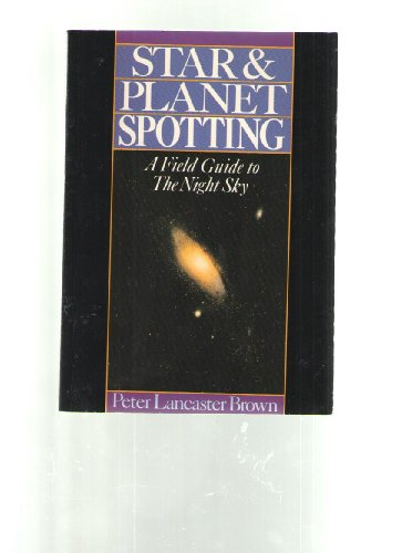 Star and Planet Spotting By Peter Lancaster Brown