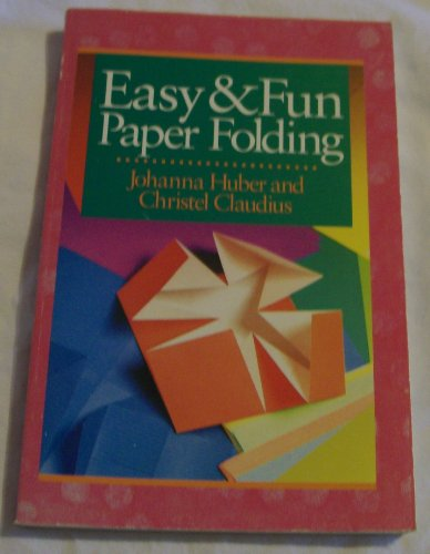 Easy and Fun Paper Folding By Johanna Huber