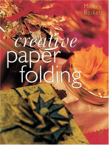CREATIVE PAPER FOLDING By Mickey Baskett