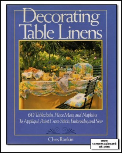 DECORATING TABLE LINENS By Chris Rankin