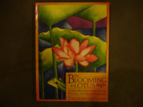 The Blooming of a Lotus By Thich Nhat Hanh