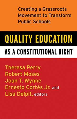 Quality Education As A Constitutional Right By Theresa Perry