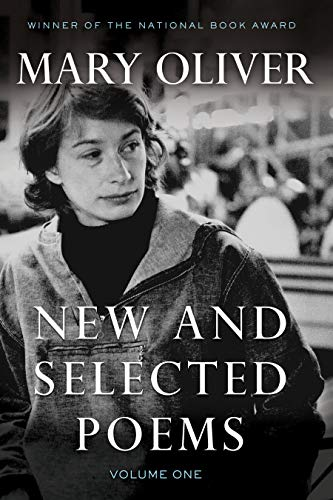 New And Selected Poems, Volume One: v. 1 By Mary Oliver