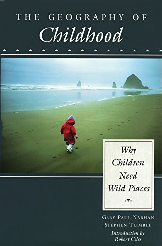 The Geography Of Childhood By Gary Nabhan