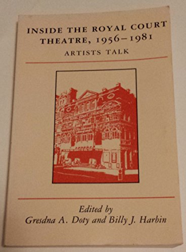 Inside the Royal Court Theatre, 1956-81 By Gresdna A. Doty