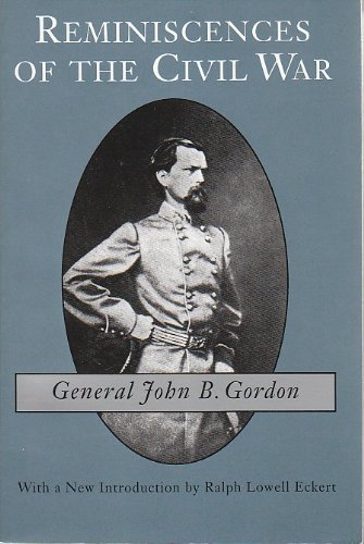 Reminiscences of the Civil War By John B. Gordon