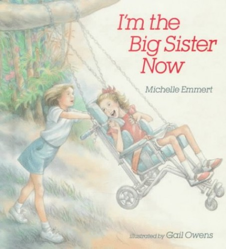 I'm the Big Sister Now By Michelle Emmert