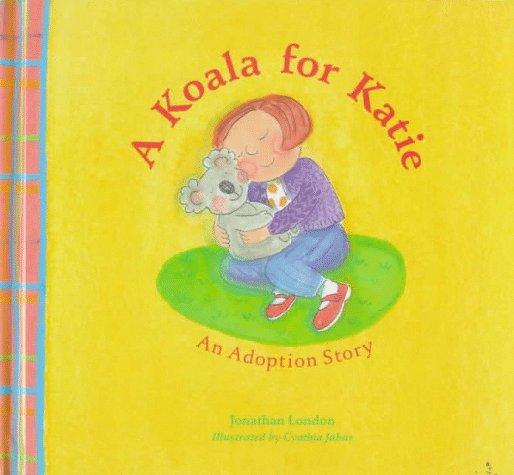 A Koala for Katie By Jonathan London (Interne en rhumatologie a la Pitie-Salpetriere, Paris.)